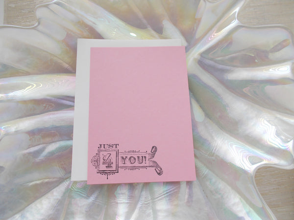 No. 141 - Just 4 You Flate Note Card - in Pink