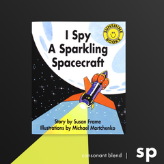 I Spy a Sparkling Spacecraft. Consonant blend (sp). Sunshine Letter Blends.