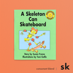 A Skeleton Can Skateboard. Consonant blend (sk). Sunshine Letter Blends.