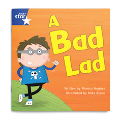 A Bad Lad. Rigby Star Phonics