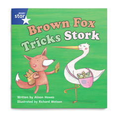 Brown Fox Tricks Stork. Rigby Star Phonics
