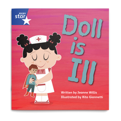 Doll Is Ill. Rigby Star Phonics