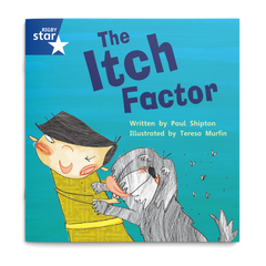 The Itch Factor. Rigby Star Phonics