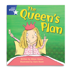 The Queen's Plan. Rigby Star Phonics