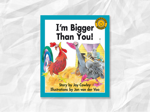 I'm Bigger Than You! By Joy Cowley