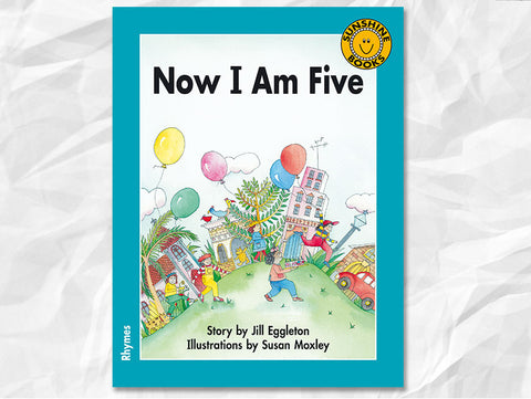 Now I Am Five (Children's Rhymes)