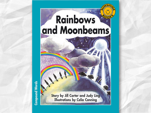 Rainbows and Moonbeams (Focus on Compound Words)