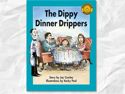 The Dippy Dinner Drippers by Joy Cowley