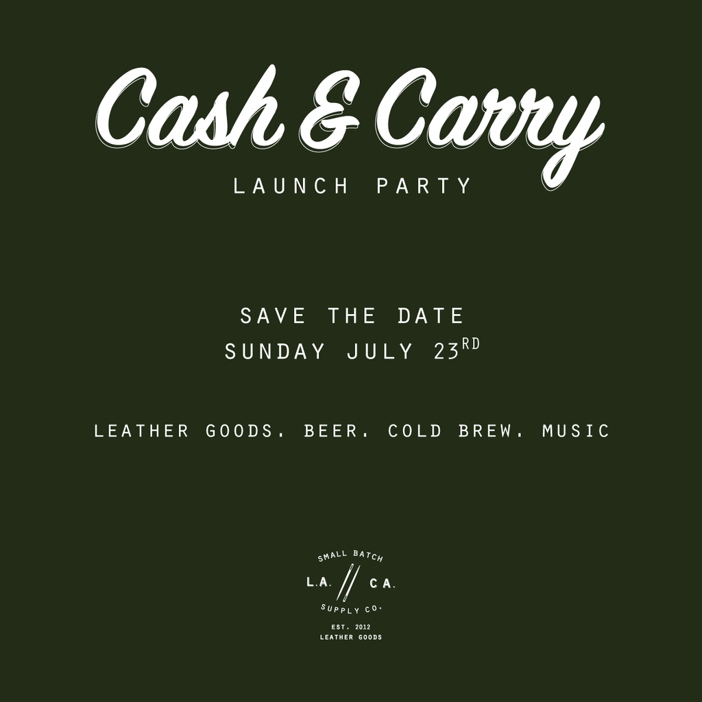 Save the Date | Cash & Carry Launch Party | July 23