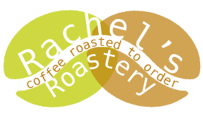 Rachel's Roastery Coffee Roasted to Order