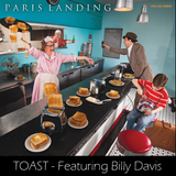Paris Landing – 'TOAST!' – Featuring Billy Davis
