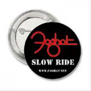 Foghat 'SLOW RIDE' Button