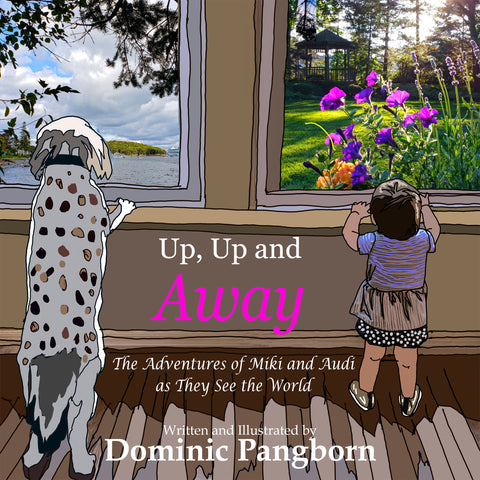 Up, Up and Away  - a Book for Children by Artist Dominic Pangborn