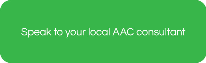 Speak to your local AAC consultant