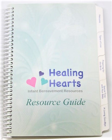 Healing Hearts Infant Bereavement Resource Guide