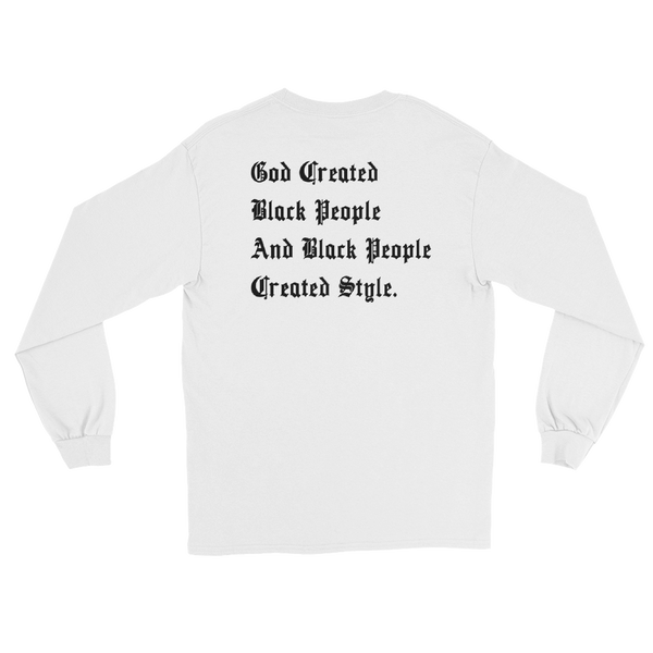 Black People Created Style Long Sleeve