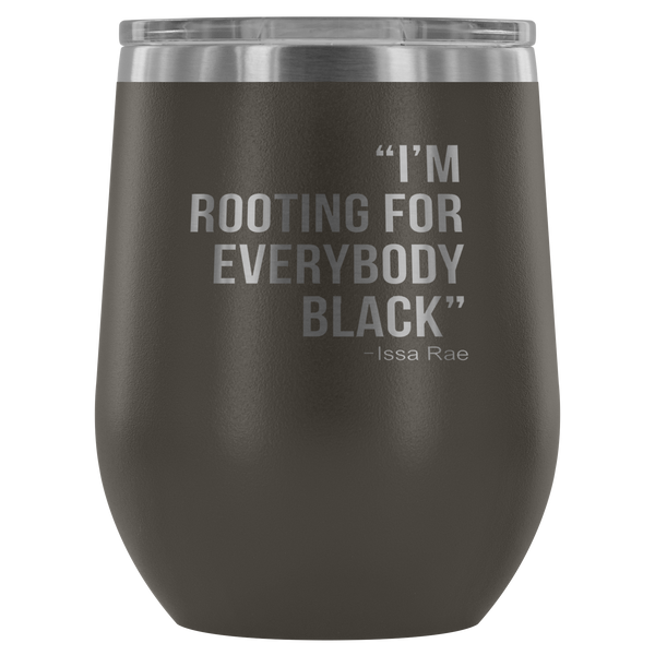 Rooting For Everyone Black Insulated Travel Wine Mug
