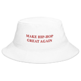 Make Hip Hop Great Again Bucket Hat