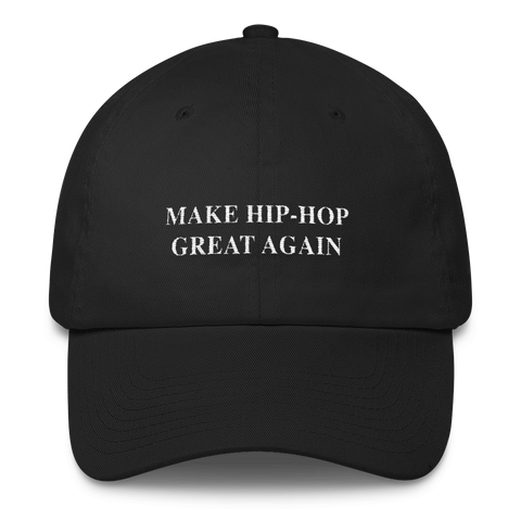 Make Hip-Hop Great Again Dad Hat