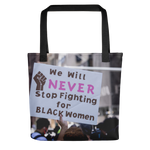Never Stop Fighting for Black Women Reusable Tote