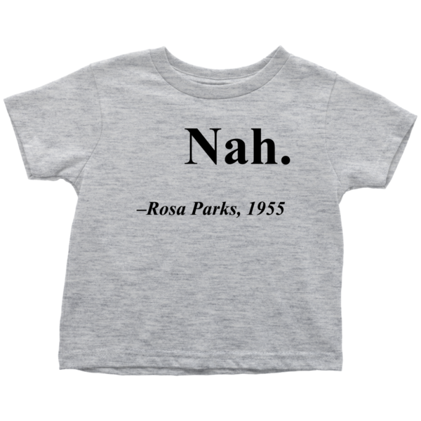 "Rosa Parks ""Nah"" Quote Youth T-Shirt"