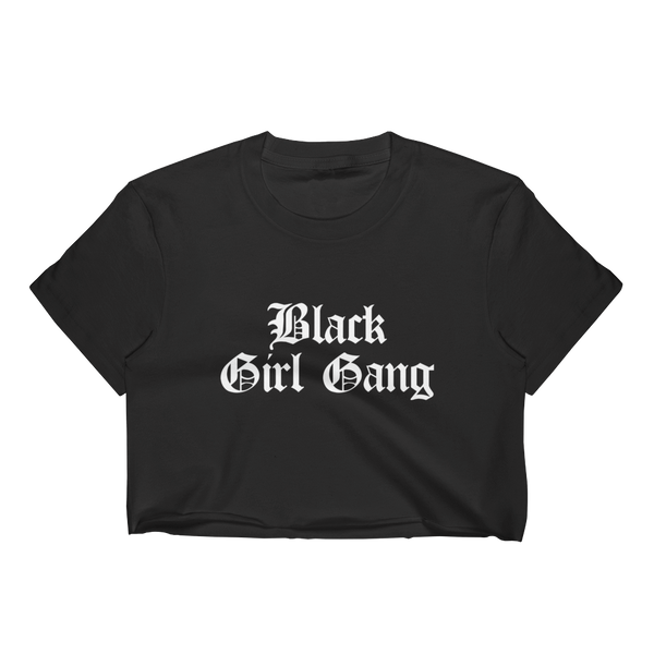 Black Girl Gang Crop Top