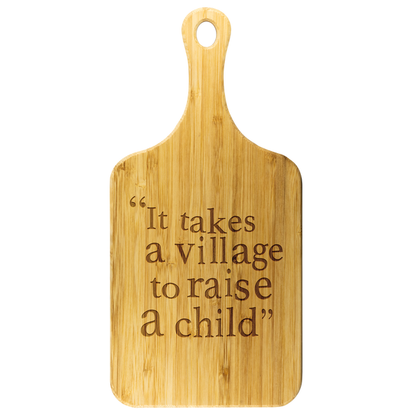 It Takes A Village... Round Edge Wood Cutting Board with Handle