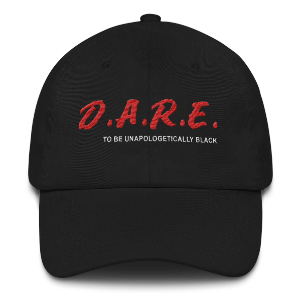 Dare To Be Unapologetically Black Dad Hat