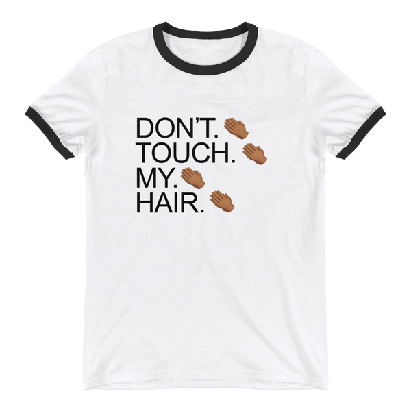 Don't. Touch. Ringer T-Shirt