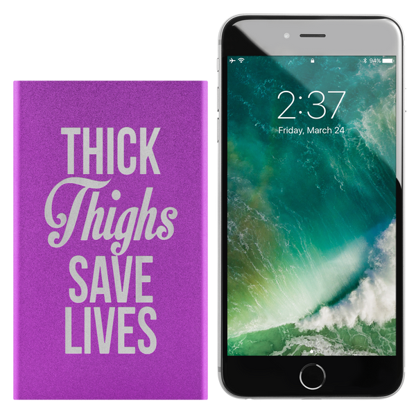 Thick Thighs Save Lives Portable Charger