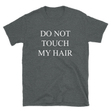 Do Not Touch My Hair T-Shirt