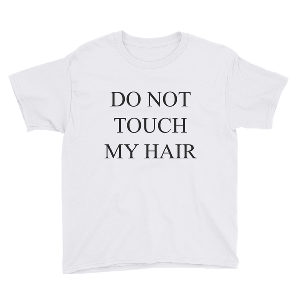 Do Not Touch My Hair Youth T-Shirt