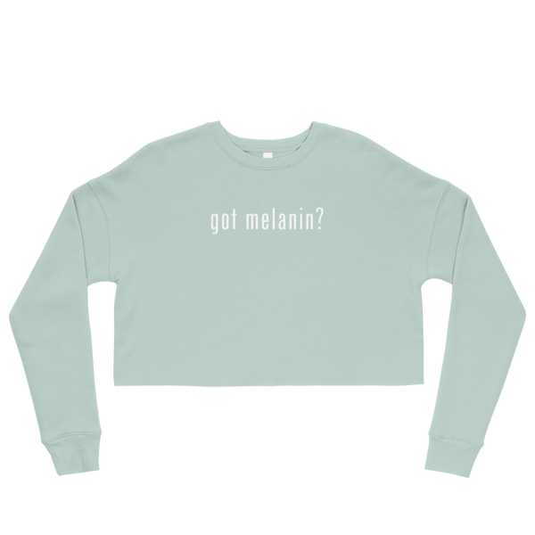 Got Melanin? Cropped Sweatshirt
