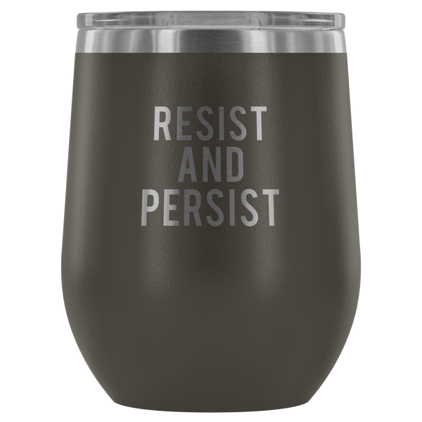 Resist and Persist Insulated Wine Mug