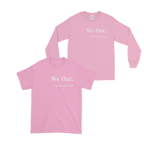 "Harriet Tubman ""We Out"" Quote Shirt"