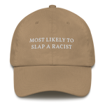 Most Likely to Slap a Racist Dad Hat