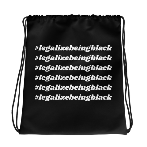 #legalizebeingblack Drawstring Backpack