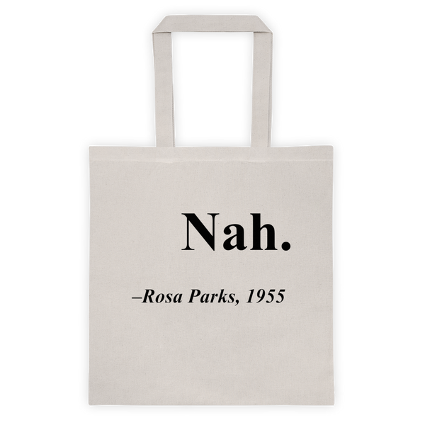 "Rosa Parks ""Nah"" Quote Reusable Tote"
