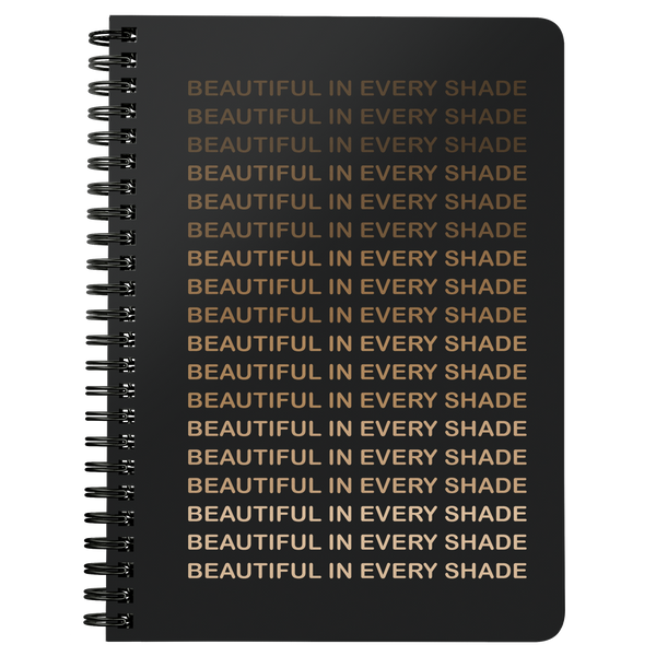 Beautiful in Every Shade Spiral Notebook