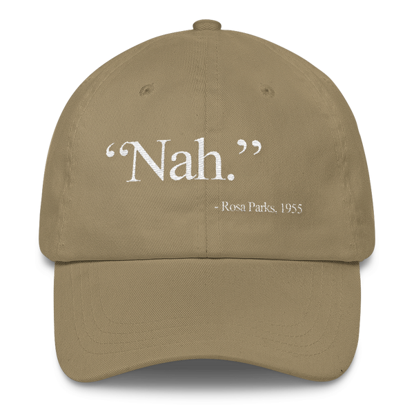 "Rosa Parks ""Nah"" Quote Dad Hat"