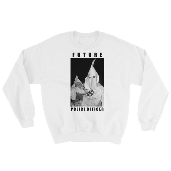 "KKK ""Future Police Officer"" Crewneck"