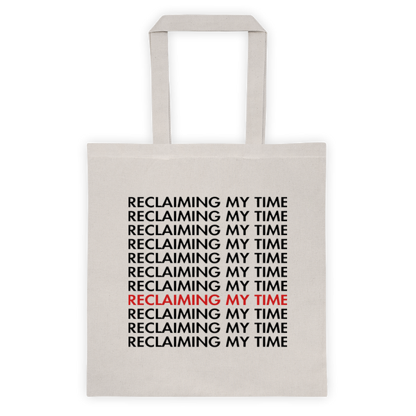 Reclaiming My Time Reusable Tote