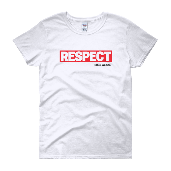 RESPECT Black Women T-Shirt