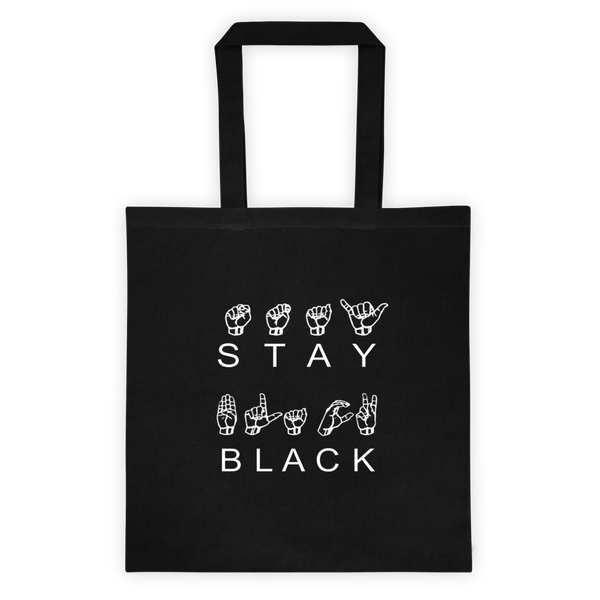 Stay Black ASL Reusable Tote