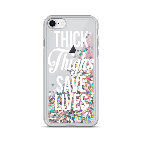 Thick Thighs Saves Lives Liquid Glitter iPhone Case