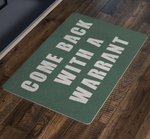 Come Back With A Warrant Doormat