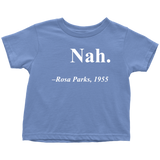 "Rosa Parks ""Nah"" Quote Toddler T-Shirt"