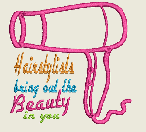 Hairstylist bring out the beauty in you Machine Embroidery Design  4X4 5X7 6X10