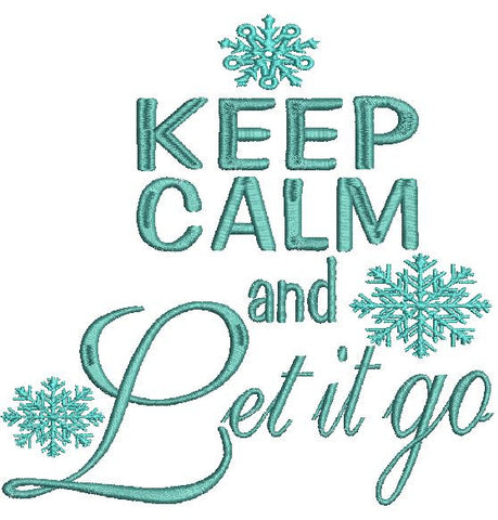Keep Calm and Let It Go Machine Embroidery Design 4X4 5X7  8X12