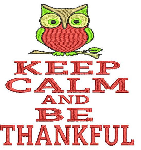 Keep Calm and Be Thankful Machine Embroidery Design 4X4 5X7 6X10 8X12